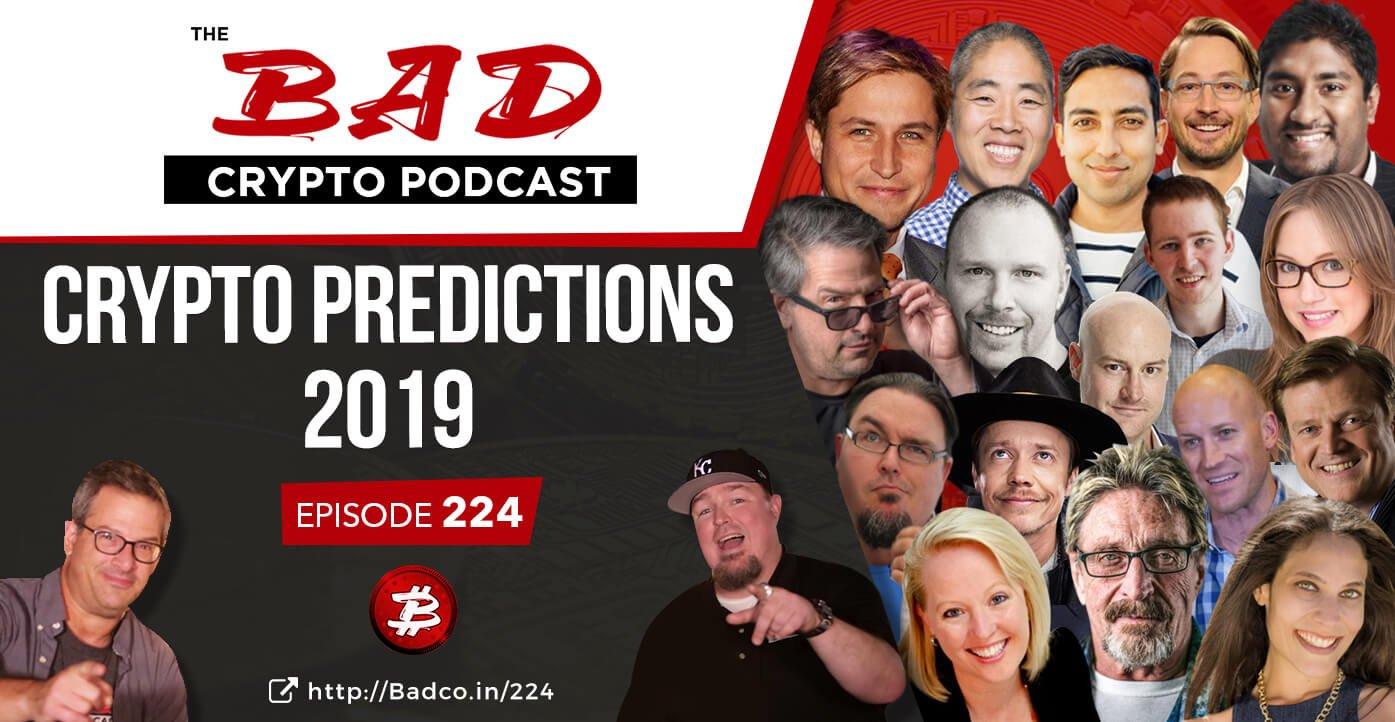 2019 Crypto Predictions - The Bad Crypto Podcast