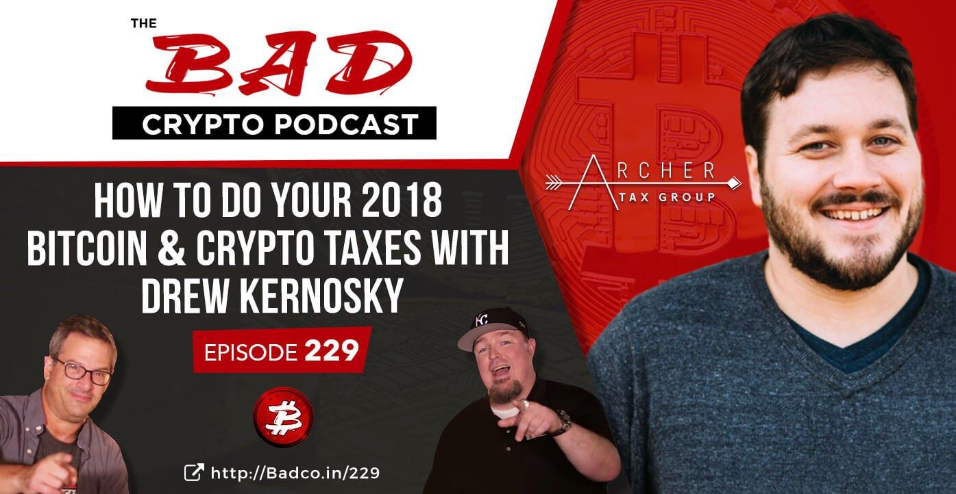 How to Do Your 2018 Bitcoin & Crypto Taxes with Drew Kernosky