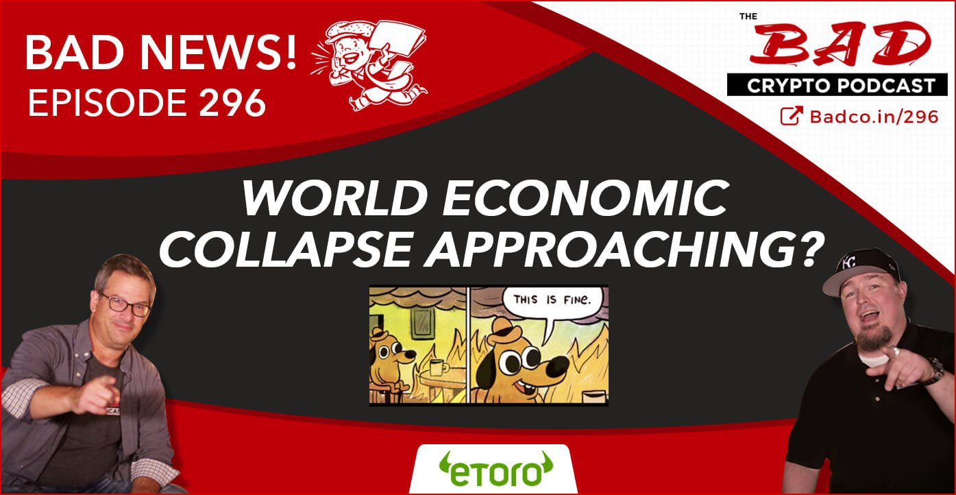 World Economic Collapse Approaching? Bad News For 8/15/19 - The Bad Crypto Podcast