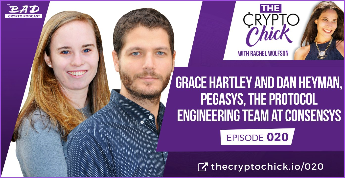 Grace Hartley and Dan Heyman, PegaSys, The Protocol Engineering Team at ConsenSys - The Bad Crypto Podcast