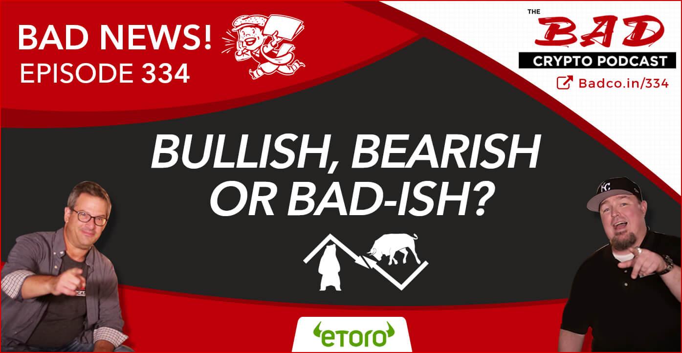 Bullish, Bearish or Bad-ish? Bad News for 11/14/2019 - The Bad Crypto Podcast