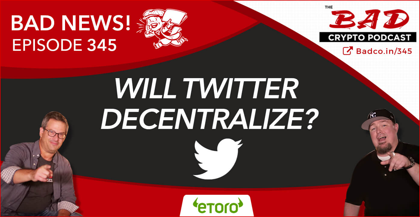 Will Twitter Decentralize? Bad News For 12/12/19 - The Bad Crypto Podcast